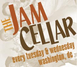 The Jam Cellar, Tuesdays & Wednesdays @ 8pm, Washington, DC